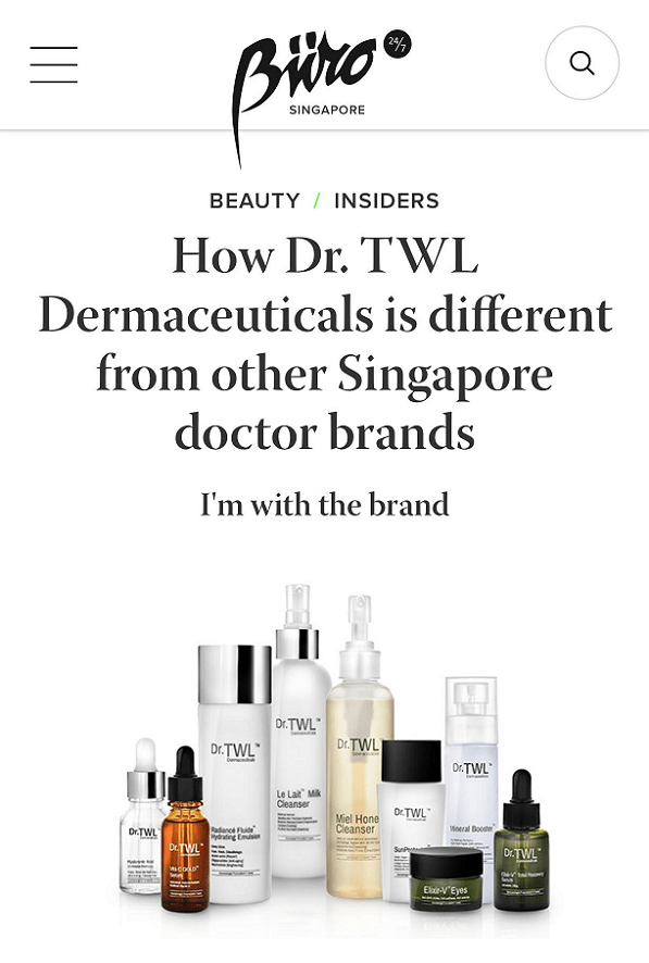 Buro 24/7 - How Dr.TWL Dermaceuticals is different from other Singapore doctor brands