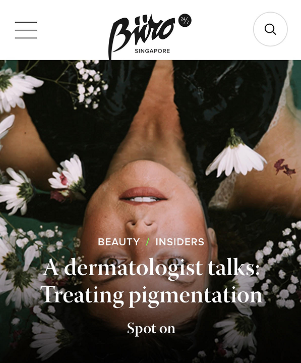 Buro 24/7 - A Dermatologist Talks About Treating Pigmentation Singapore